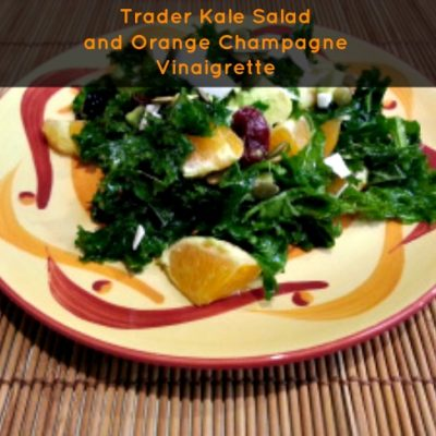 Trader Kale Salad and Orange Champagne Vinaigrette