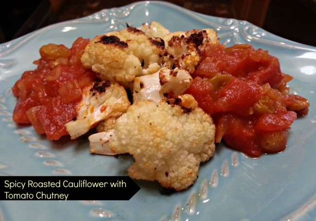 Spicy Roasted Cauliflower with Tomato Chutney