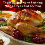 Thanksgiving Menu Planning ~ Main Entrees and Stuffing