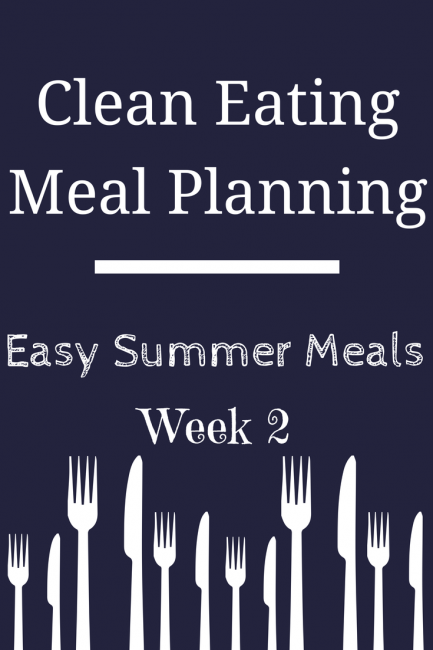 clean eating meal plan, summer meals, quick and easy menu