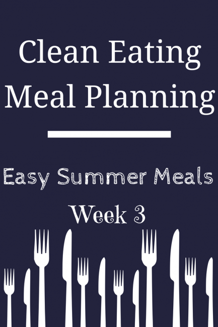 Clean Eating Meal Plan: Summer Meals Week 3 - A Collection is simple and delicious meals perfect for summer! #breakfast #lunch #dinner #realfood