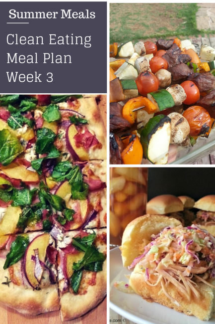 Clean Eating Meal Plan: Summer Meals Week 3 - A quick and delicious collect of meal ideas and recipes. These real food recipes are sure to be a hit this summer. #lunch #breakfast #dinner #grilling #quickandeasy
