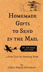 Homemade Gifts to Send in the Mail - Christmas gifts or care packages
