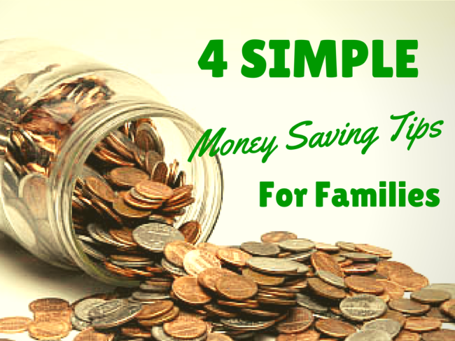 4 Simple Money Saving Tips for Families