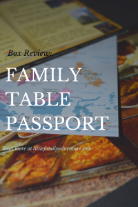 Box Review: Family Table Passport - Travel the World byTaste