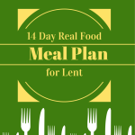 14 Day Real Food Meal Plan for Lent