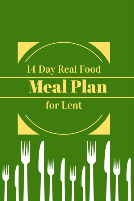 14 Day Real Food Meal Plan for Lent | Little Family Adventure