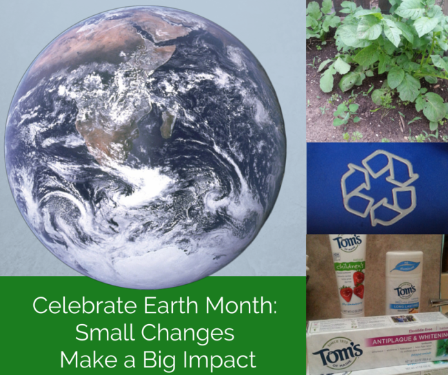 Celebrate Earth Month: Small Changes Make a Big Impact #NaturalGoodness #Ad