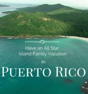 Have an All Star Family Vacation in Puerto Rico