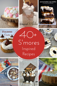 40+ S'mores Inspired Recipes - Everything from cakes and cupcakes to frozen treats
