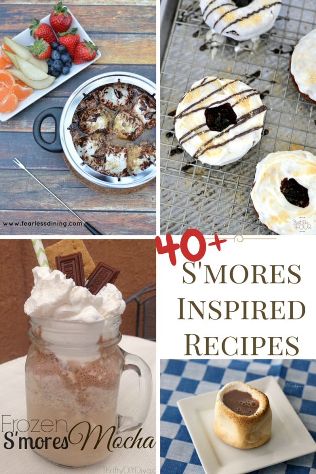 40+ S'mores Inspired Recipes -Other Treats - Drinks, Dip, Desserts