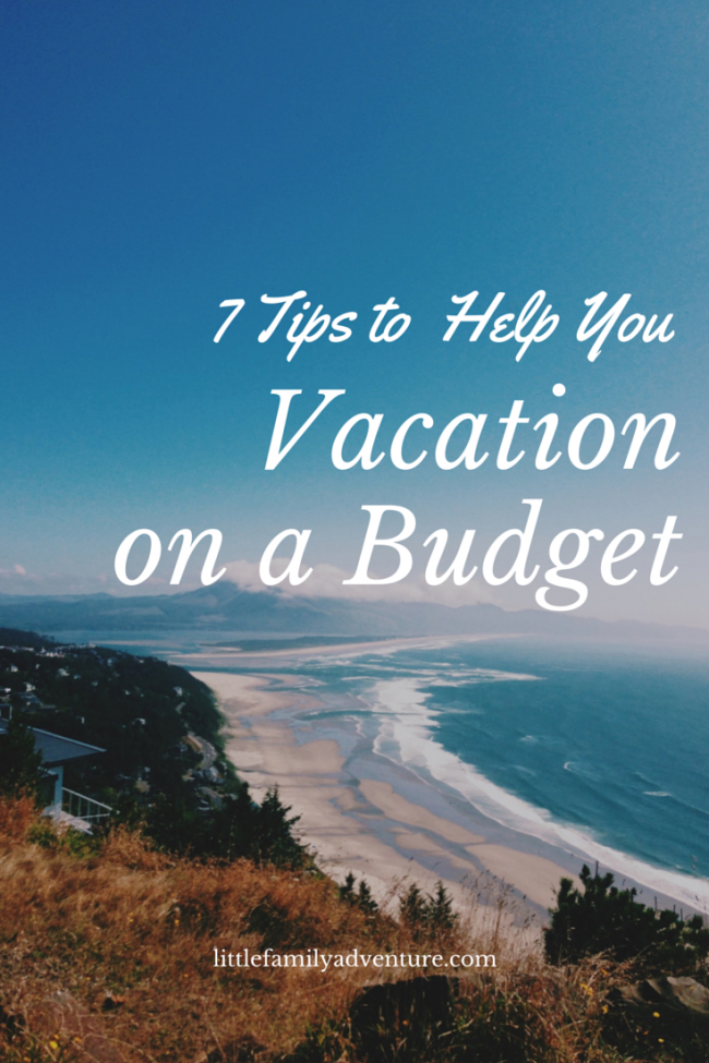 7 Tips To Help You Vacation On A Budget