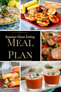 Summer Clean Eating Meal Plan - 7 healthy dinner meals with recipes to help you eat better this summer