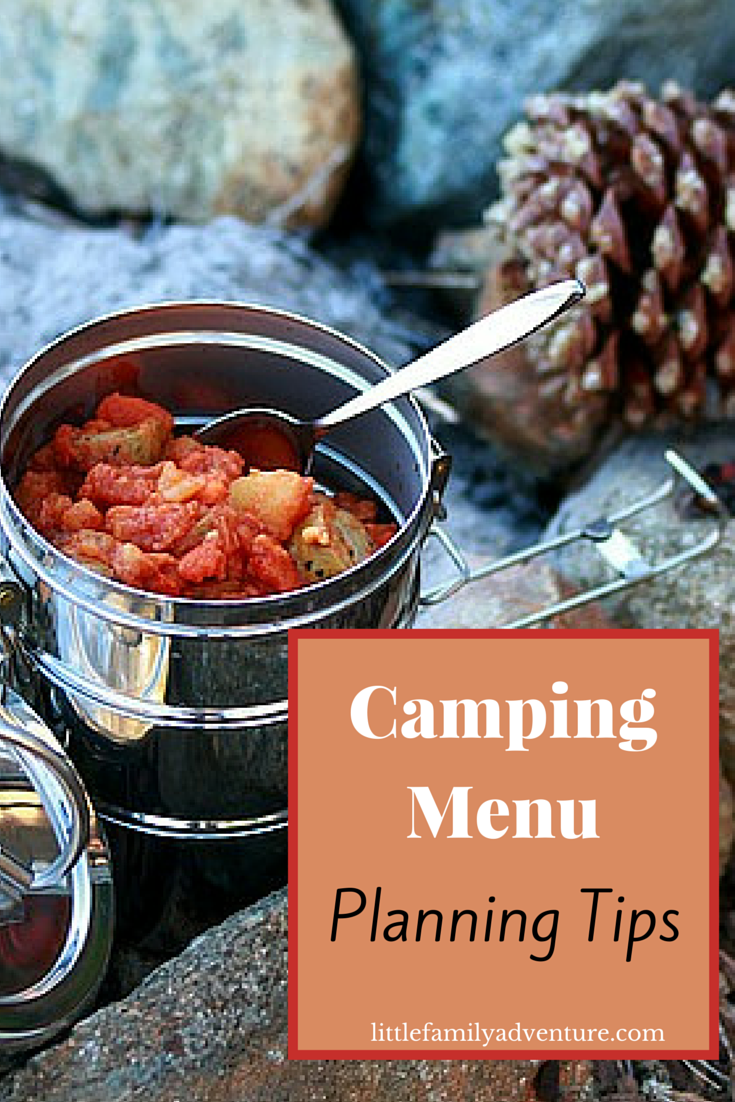 Tips for Planning a Camping Menu - 10 tips to help you make your next camping trip delicious and enjoyable.