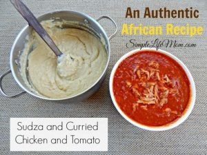Authentic African Recipe Sudza and Curried Chicken and Tomato from Simple Life Mom