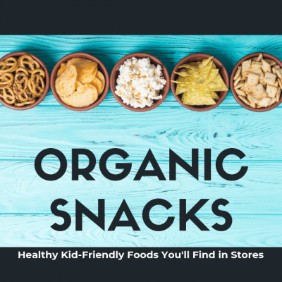 20 Best Organic Snack Foods to Buy