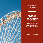 The Best Way to Save Money on Vacation – This Tip Saves YOU $$