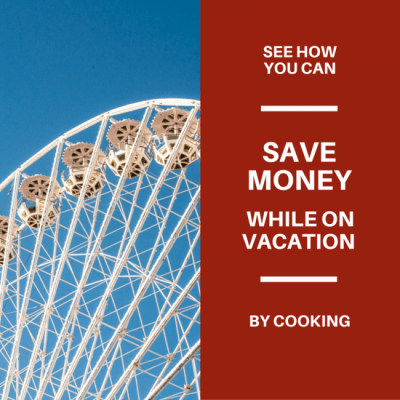 The Best Way to Save Money on Vacation – This Tip Saves YOU $100s