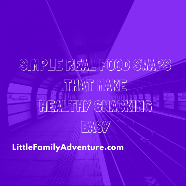 Simple Real Food Swaps that Make Healthy Snacking Easy with Made in Nature organic snacks - ad
