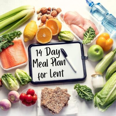 Easy Real Food 14 Day Meal Plan for Lent