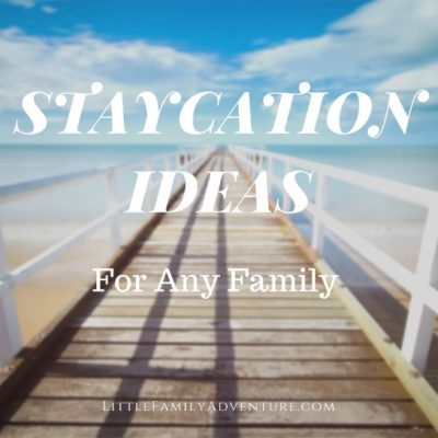 Fun Staycation Ideas for Any Family