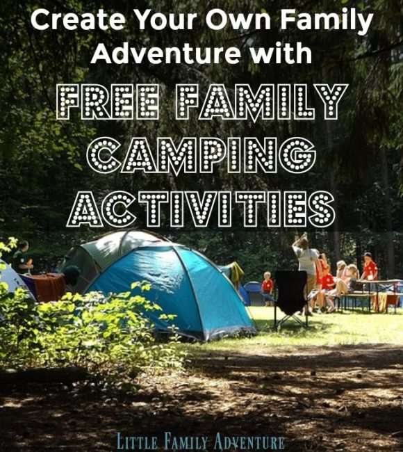 Create Your Own Family Adventure with These Free Family Camping Activities