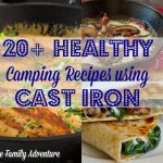 20+ Healthy Cast Iron Skillet & Dutch Oven Camping Recipes