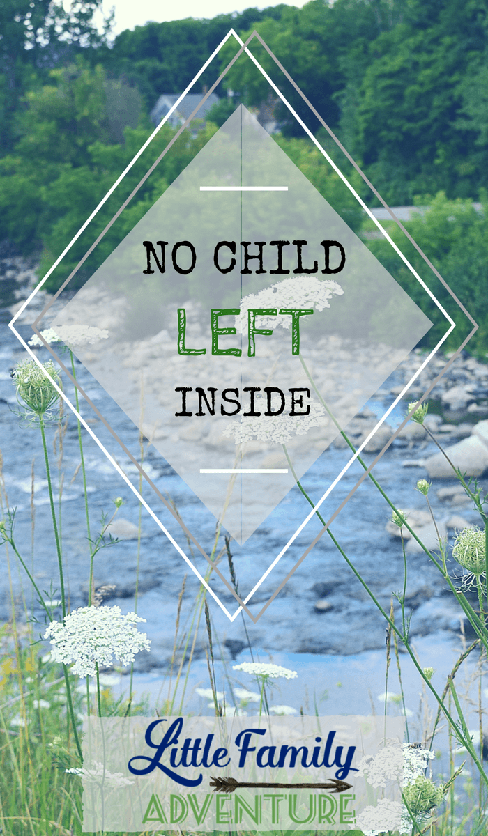No Child Left Inside - Find fun, family-friendly ways to get outdoors, explore the world, and rediscover real food