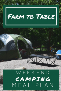 Camping and RVing are a great outdoor adventure. You get back to nature, cook out, and have fun. Here is a Farm to Table Weekend Camping Meal Plan for your next family camping trip. There are recipes for breakfast, lunch, dinner, & dessert for a family of 4.