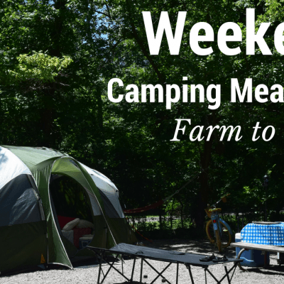 Farm to Table Camping Weekend Meal Plan
