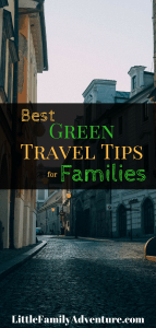 Ultimate Guide to Travel Sustainably - The Best Green Travel Tips for Families