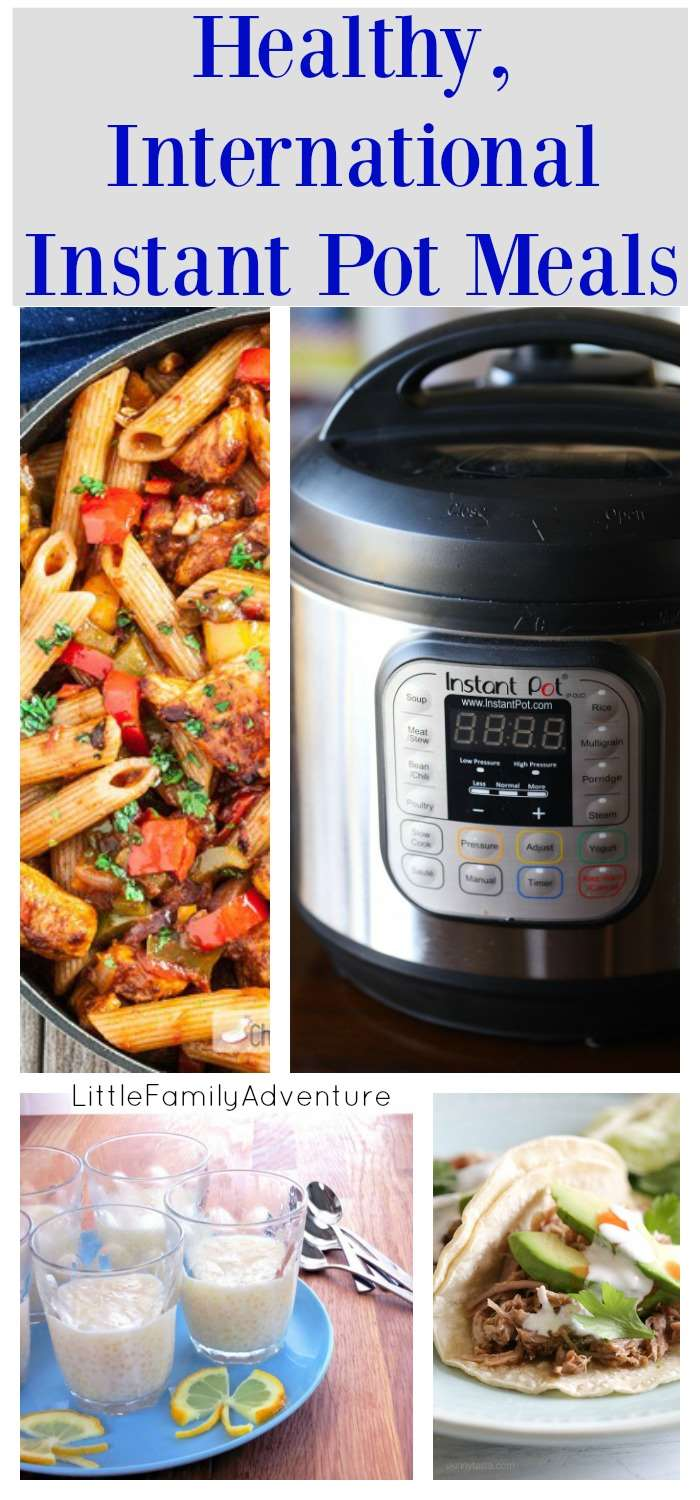 Healthy International Instant Pot Meals - These pressure cooker recipes are perfect for busy families that want a healthy meal fast. Here is a week's worth of Instant Pot dinners and a desert for a complete family dinner meal plan