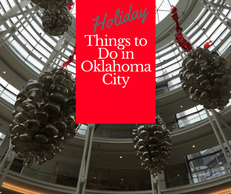 Looking For Holiday Things To Do In Oklahoma City Go