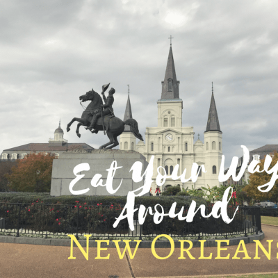 Eat Your Way Thru these New Orleans Restaurants