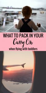 What To Pack In Your Carry On When Flying With Toddlers