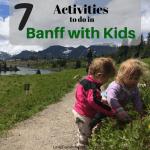 7 Summer Activities to do around Banff with Kids