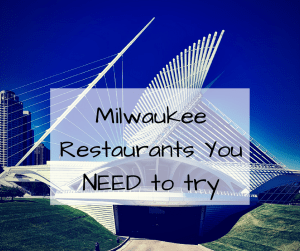 3 Milwaukee Restaurants you Need to Try