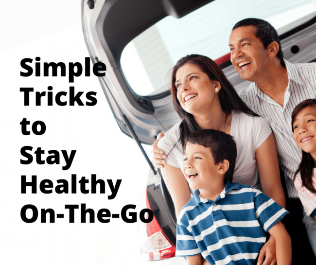 6 Ridiculously Simple Tricks for Staying Healthy on The Go