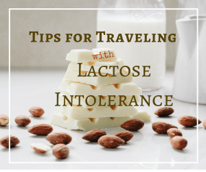 Traveling with food allergies isn't easy but shouldn't prevent you from traveling. Here are a few tips for traveling with lactose intolerance.