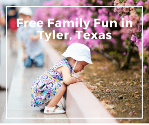 Free Family Fun Activities in Tyler, TX
