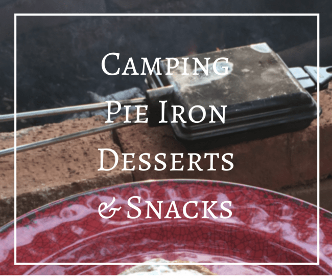 Using a Camping Pie Iron is a great way to customize camp cooking. Get camping dessert recipes your family will love.