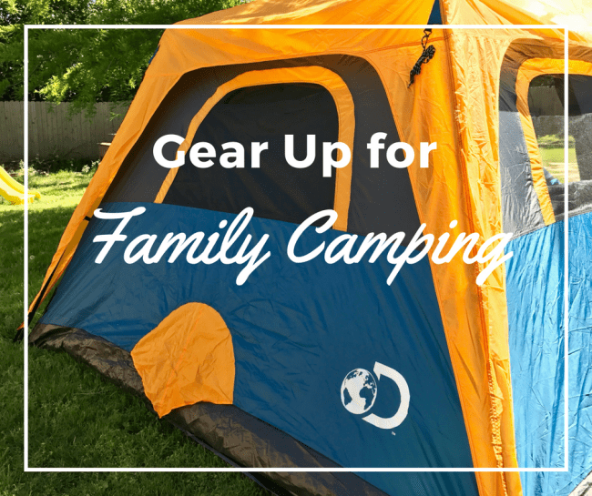 Gear UP & Get Ready for Your Next Family Camping Adventure with Discovery Adventures