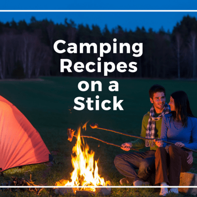 Easy Food for Camping – 15 Camping Food On A Stick Recipes