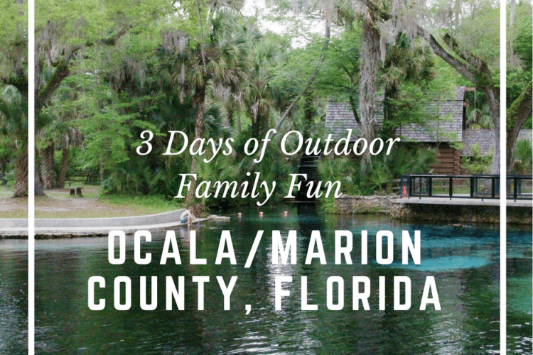 Get Ready for 3 Days of Outdoor Fun in Ocala/Marion County Florida - Itinerary for fun filled days withthe kids