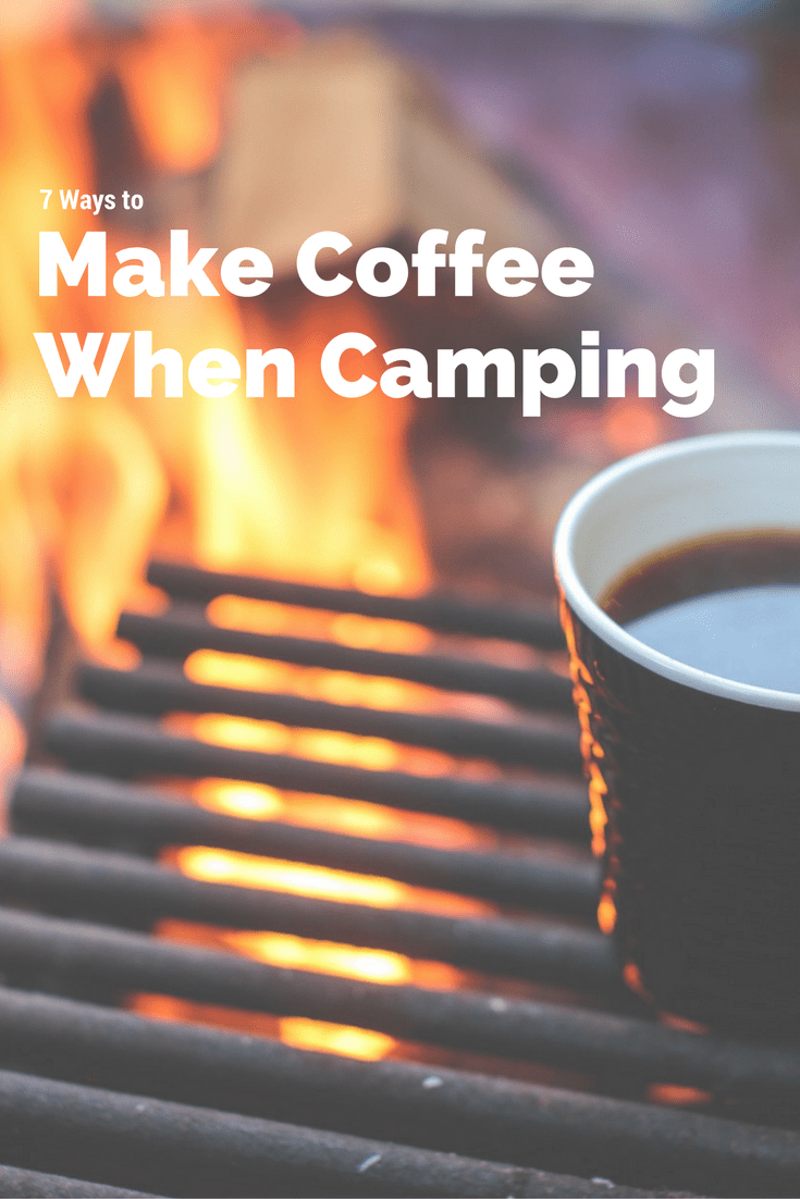 How Do You Make Camp Coffee You Want to Drink while Camping ? Here are 7 ways you can brew coffee outdoors from percolators to camping coffee makers