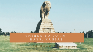 I70 Road Trip - 5 Things to Do in Hays, Kansas with Kids -