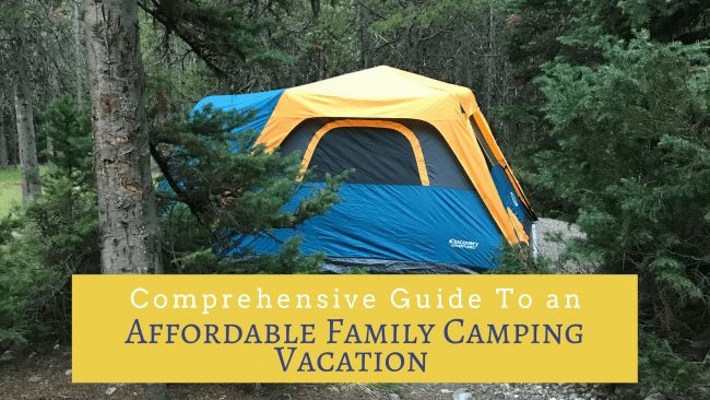 Enjoy Affordable Family Travel And Make Your Next Camping Trip Easier With This Comprehension Guide