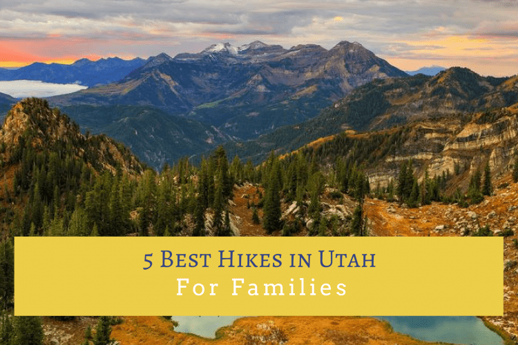 Our Picks for the Best Hikes in Utah for Families