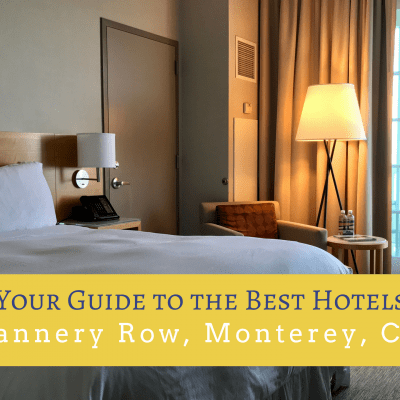Your Guide to Monterey Hotels on Cannery Row