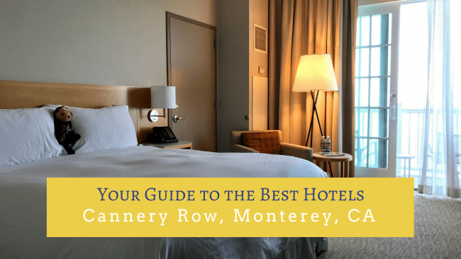 Guide to Monterey Hotels on Cannery Row